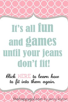 Isn't it the truth? Motivation to help you fit into your jeans again after the holidays! www.thehappygal.com