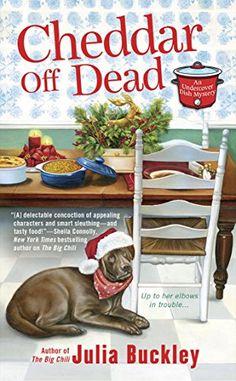 Cheddar Off Dead (An Undercover Dish Mystery) by Julia Bu... https://www.amazon.com/dp/B0191ZL2PG/ref=cm_sw_r_pi_dp_x_Ujduyb4TWXVJ1