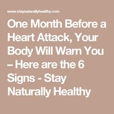One Month Before a Heart Attack, Your Body Will Warn You – Here are the 6 Signs - Stay Naturally Healthy