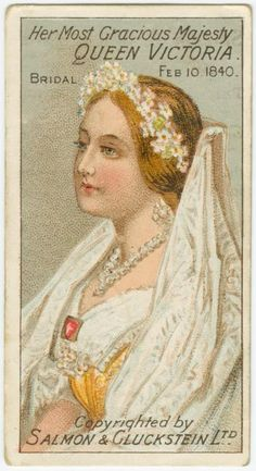 """Cigarette card featuring """"Her Most Gracious Majesty Queen Victoria - Bridal Feb 10, 1840."""" c. 1897-1908."""