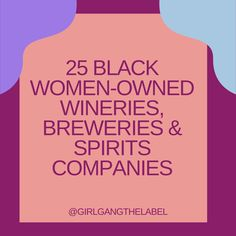 25 Black Women- Owned Wineries, Breweries, and Spirits Companies by Girl Gang. Learn about the brands, Founders, and where to purchase and support these small businesses.  #blackownedbusiness #femaleowned #wine #blackfemaleowned #girlboss #supportsmallbusiness #supportyourlocalgirlgang #girlgang #womeninwine Black Women Quotes, Black Entrepreneurs, Black History Facts, Intersectional Feminism, Black Pride, Girls Rules, My Black Is Beautiful, African American History, Girl Gang