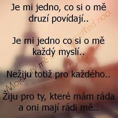 Citáty a myšlenky ze života - Nezařaditelné - NEZAŘADITELNÉ TÉMATA, DOTAZ Sad Love, Love You, Motivational Quotes, Inspirational Quotes, S Quote, Art Journal Pages, Motto, Quotations, Affirmations