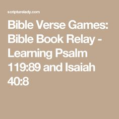 Bible Verse Games: Bible Book Relay - Learning Psalm 119:89 and Isaiah 40:8