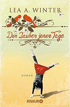 Der Zauber jener Tage: Roman: Amazon.de: Lea A. Winter: Bücher