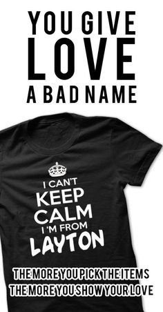 I Cant Keep Calm Im Layton - Funny City Shirt !!! If you are Layton or loves one. Then this shirt is for you. Cheers !!!