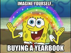 yearbook memes - use pop culture to sell your yearbooks!                                                                                                                                                      More