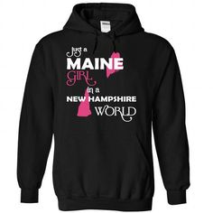 (Maine001) Just A Maine Girl In A New_Hampshire World T-Shirts, Hoodies (39$ ==►► Shopping Here!)