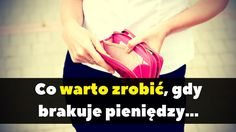 Co warto zrobić, gdy brakuje pieniędzy... :http://www.michalkidzinski.pl/co-warto-zrobic-gdy-brakuje-pieniedzy/