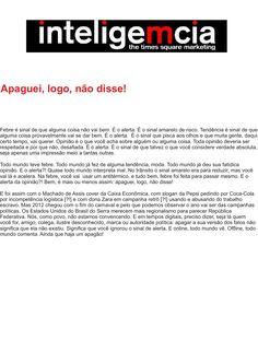 Artigo: Apaguei, logo, não disse!   Fonte: Portal InteligeMcia, por Tatiana Pereira