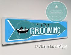 Classic Style Pet Grooming Sign -UV Protected Weatherproof Signs Suitable for Outdoor or Indoor Use – Exclusively from Classic Metal Signs Directional Signs, Pet Grooming, Metal Signs, Classic Style, Pets, Classy Style, Conservative Style