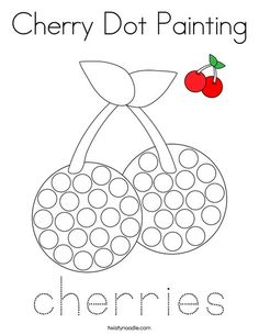 Cherry Dot Painting Coloring Page - Twisty Noodle Dot Painting, Painting For Kids, Art For Kids, Kid Art, Toddler Crafts, Preschool Crafts, Toddler Activities, Fruit Coloring Pages, Colouring Pages