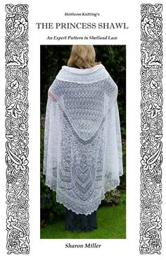 The Princess Shawl - Revised and Updated for tablet viewing -Sharon Miller - Shetland Lace - Heirloom Knitting