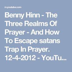 Benny Hinn - The Three Realms Of Prayer - And How To Escape satans Trap In Prayer. Isaiah 53 5, Benny Hinn, Third, Prayers, Peace, Youtube, Prayer, Youtube Movies, Room