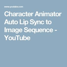 Character Animator Auto Lip Sync to Image Sequence - YouTube