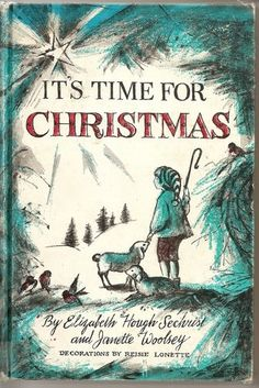 It's time for Christmas, by Elizabeth Hough Sechrist, http://www.amazon.com/dp/B0007DPYCE/ref=cm_sw_r_pi_dp_3TUNqb1WP4XNZ