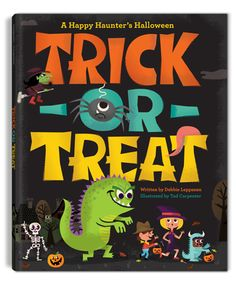 NEW Halloween book out now! Trick or Treat: A Happy Haunters Halloween. Illustrated by Tad Carpenter