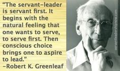 Servant Leadership Quotes Servant Leadership  Robert Kgreenleaf  Servant Leadership Quotes .