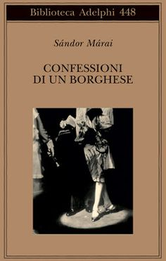 esistentepaziente: L'originale autobiografia di Sandor Marai. Confess...