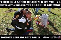 THERE'S A GOOD REASON WHY YOU'VE never got a bill for the FREEDOM you enjoy... SOMEONE ALREADY PAID FOR IT.