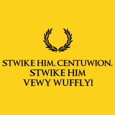 """Stwike Him, Centuwion T-Shirt. Inspired by the 1979 movie """"Life of Brian"""""""