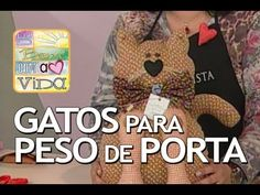 Artesanato: Gato para Peso na Porta (30/09/2013) - YouTube
