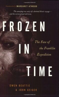 """Availability: http://130.157.138.11/record=b3837734~S13 Frozen in time : the fate of the franklin expedition / Owen Beattie & John Geiger. HMS """"Erebus"""" and HMS """"Terror"""" -- carrying 129 officers and men, disappeared without a trace. From 1846 to 1880 more than 20 major rescue parties were involved in the search for the missing men and ships."""