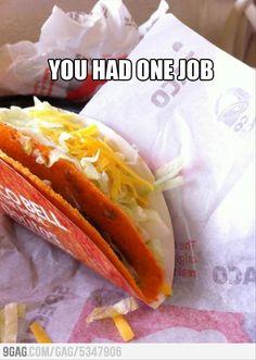 One job!