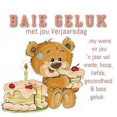 Baie geluk met jiu Verjaarsdag my wens vir jou 'n jaar vol vrede, hoop, liefde, gesondheid en baie geluk Cute Birthday Wishes, Birthday Qoutes, Happy Birthday Wishes Quotes, Happy Birthday Me, Birthday Cards, Daughter Poems, Wish Quotes, Guys And Dolls, Card Sentiments
