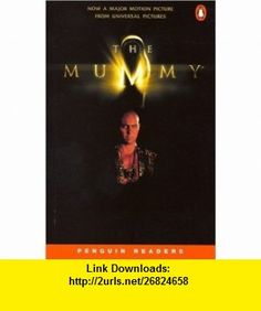 The Mummy (Penguin Readers, Level 2) (9780582451933) David Levithan , ISBN-10: 0582451930  , ISBN-13: 978-0582451933 ,  , tutorials , pdf , ebook , torrent , downloads , rapidshare , filesonic , hotfile , megaupload , fileserve