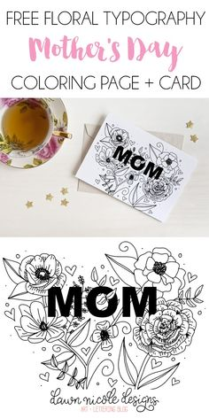 Floral Typography Free Mother's Day Coloring Page + Card. Color the card for mom or print the coloring page and spend some quality time coloring with her! Free Printable Art, Free Printable Coloring Pages, Printable Designs, Free Printables, Printable Templates, Mothers Day Crafts For Kids, Mothers Day Cards, Kid Crafts, Mothers Day Coloring Pages