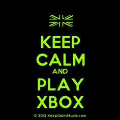 [UK Flag] Keep Calm And Play Xbox