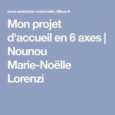 Mon projet d'accueil en 6 axes   Nounou Marie-Noëlle Lorenzi