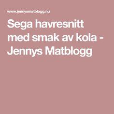 Sega havresnitt med smak av kola - Jennys Matblogg