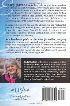 10 Gifts of Wisdom: What Every Child Must Know Before They Leave Home: Sally Clarkson: 9780991119707: Amazon.com: Books