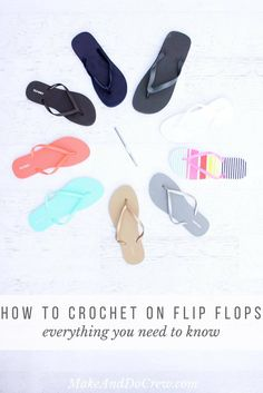 If you've ever wondered how to crochet on flip flops to make sandals, boots, shoes or slippers, this post will answer all your questions, including if they hold up well over time.   MakeAndDoCrew.com