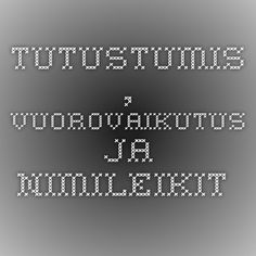 Tutustumis-, vuorovaikutus- ja nimileikit. Early Education, Early Childhood Education, Physical Education, Special Education, First Day Of School, Pre School, Back To School, My Future Job, Team Building Exercises