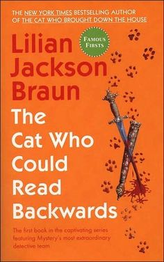 """The Cat Who Could Read Backwards (Cat Who..., #1) this series of """"the Cat Who..."""" is fun. Murder mysteries with 2 Siamese cats who seem to know more than the people & try to leave clues.."""
