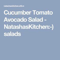Cucumber Tomato Avocado Salad - NatashasKitchen:-) salads