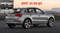 2017 AUDi Q5 - Perfect Car with Nice INTERIOR & EXTERIOR : OVERVIEW