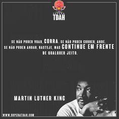 Insista persista e jamais desista! #superatdah  #dda #tdah #martinlutherking  #superacao  Bom dia! www.superatdah.com #tdah #adhd #dda #defict