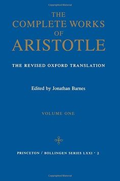 Complete Works of Aristotle, Vol. 1 by Aristotle