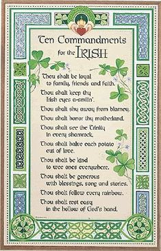 Ten Commandments For the Irish. For sterling silver Cel. Ten Commandments For the Irish. For sterling silver Celtic jewelry go to w - Irish Prayer, Irish Blessing, Saint Patrick, St Paddys Day, St Patricks Day, Irish Quotes, Irish Sayings, Irish Poems, Irish Proverbs
