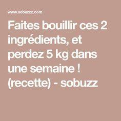 Faites bouillir ces 2 ingrédients, et perdez 5 kg dans une semaine ! (recette) - sobuzz Sante Bio, Nutrition, Health Fitness, Healthy Recipes, Get Skinny, Drinks, Fitness, Health And Fitness