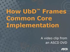 I have been looking for these unwrapped common core standards watch a clip from an ascd dvd entitled unpacking the common core standards using the ubd framework fandeluxe Images