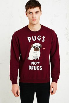 Gemma Correll Pugs not Drugs Sweatshirt in Burgundy. I would totally wear this