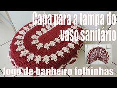 """Capa de crochê para a tampa do vaso sanitário - Jogo de banheiro Folhinhas """"Soraia Bogossian"""" 2/3 - YouTube"""
