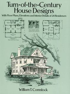 Turn-of-the-Century House Designs by William T. Comstock  Designs and plans for constructing country homes with over 130 illustrations depicting interior and exterior designs, perspectives, and more.