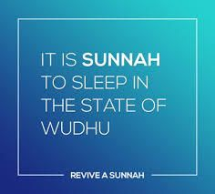 Sleep in a state of wudhu....it's sunnah.