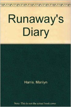 Runaway's Diary: Marilyn Harris: I red this in jr. high, would love to find it again. A good book for young person to read.