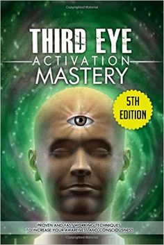 Amazon.com: Third Eye Activation Mastery: Proven And Fast Working Techniques To Increase Awareness And Consciousness (9781511434317): L. Jordan: Books